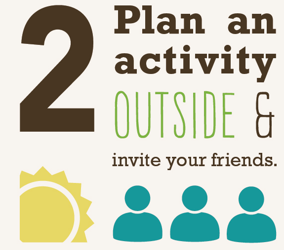 Plan an Activity Outside and Invite Your Friends